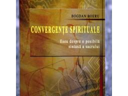 Convergente Spirituale-Eseu despre o posibila sintaxa a sacrului Bogdan Boeru