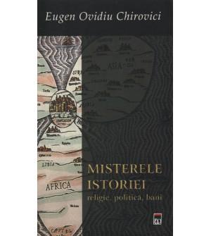 Misterele istoriei: religie, politica, bani- Eugen Ovidiu Chirovici